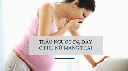 mang thai bị trào ngược dạ dày thực quản